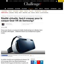 Réalité virtuelle: faut-il craquer pour le casque Gear VR de Samsung? - 12 mars 2016