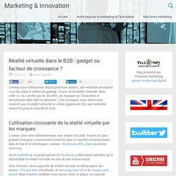 Réalité virtuelle dans le B2B : gadget ou facteur de croissance ?