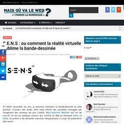 S.E.N.S : ou comment la réalité virtuelle sublime la bande-dessinée -