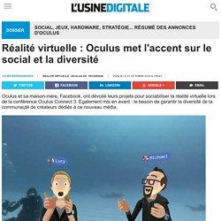 Réalité virtuelle : Oculus met l'accent sur le social et la diversité