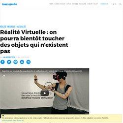 Réalité Virtuelle : on pourra bientôt toucher des objets qui n'existent pas