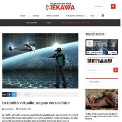 La réalité virtuelle, un pas vers le futur – NEKAWA