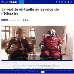 La réalité virtuelle au service de l'Histoire