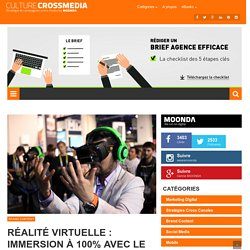 Réalité virtuelle : immersion à 100% avec le 360°