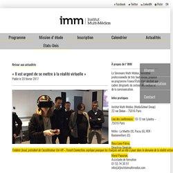 « Il est urgent de se mettre à la réalité virtuelle » — Institut Multi-Médias