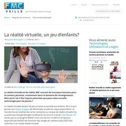 La réalité virtuelle, un jeu d'enfants?