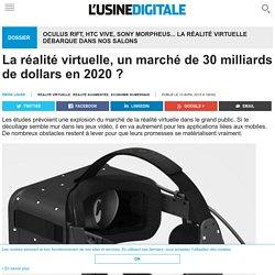 La réalité virtuelle, un marché de 30 milliards de dollars en 2020 ?
