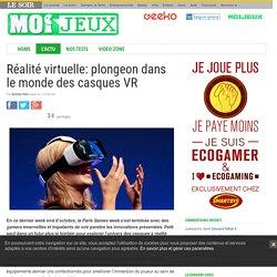 Réalité virtuelle: plongeon dans le monde des casques VR
