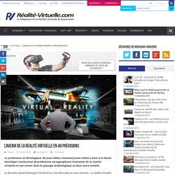 L'avenir de la réalité virtuelle en 40 prévisions