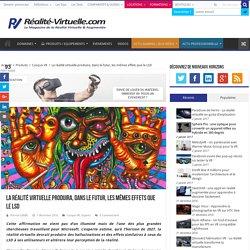 La réalité virtuelle produira, dans le futur, les mêmes effets que le LSD