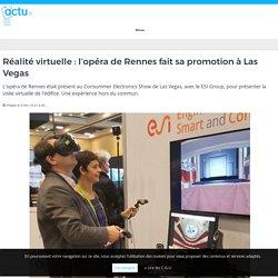 Réalité virtuelle : l'opéra de Rennes fait sa promotion à Las Vegas
