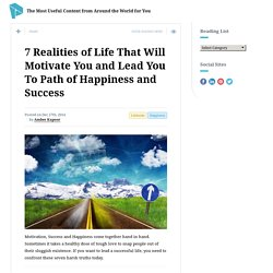 7 Realities of Life That Will Motivate You and Lead You To Path of Happiness ...