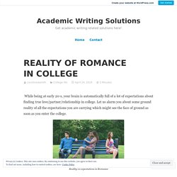 REALITY OF ROMANCE IN COLLEGE – Academic Writing Solutions