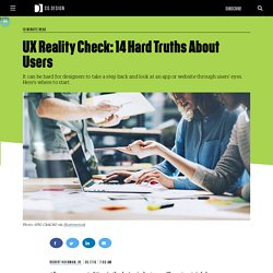 UX Reality Check: 14 Hard Truths About Users