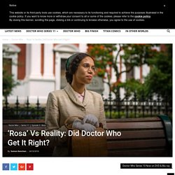 'Rosa' Vs Reality: Did Doctor Who Get It Right? - Blogtor Who