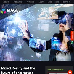 Mixed Reality and the future of enterprises - Mages