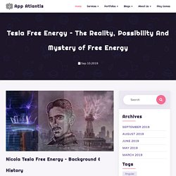 Tesla Free Energy – The Reality, Possibility And Mystery of Free Energy