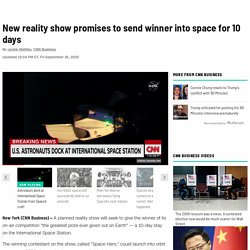 New reality show promises to send winner into space for 10 days