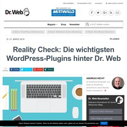 Reality Check: Die wichtigsten WordPress-Plugins hinter Dr. Web