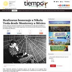 Realizaran homenaje a Nikola Tesla desde Monterrey a México