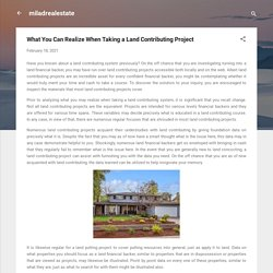 What You Can Realize When Taking a Land Contributing Project