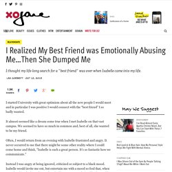 I Realized My Best Friend was Emotionally Abusing Me…Then She Dumped Me