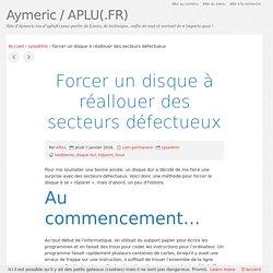Forcer un disque à réallouer des secteurs défectueux - Aymeric / APLU(.FR)