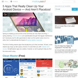 5 Apps That Really Clean Up Your Android Device