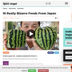 10 Really Bizarre Foods From Japan