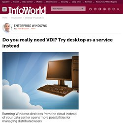 Do you really need VDI? Try desktop as a service instead