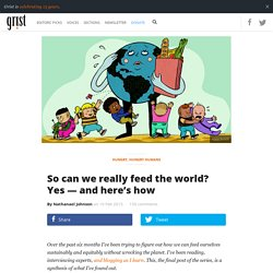 So can we really feed the world? Yes — and here's how