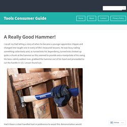A Really Good Hammer! – Tools Consumer Guide