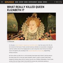 What really killed Queen Elizabeth I?