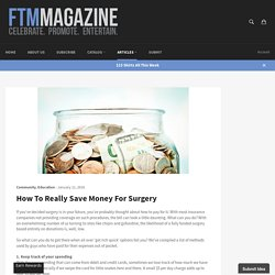 How To Really Save Money For Surgery – FTM Magazine