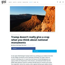 Trump doesn't really give a crap what you think about national monuments