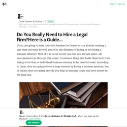 Do You Really Need to Hire a Legal Firm?Here is a Guide…