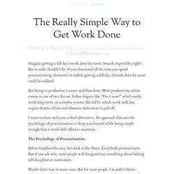 The Really Simple Way to Get Work Done | zen habits