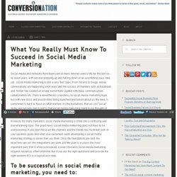 What You Really Must Know To Succeed in Social Media Marketing - Social Marketing Forum:
