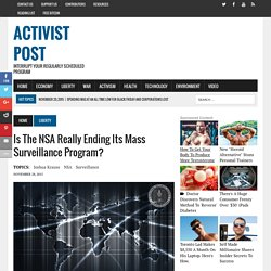 Is The NSA Really Ending Its Mass Surveillance Program?