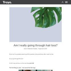 Am I really going through hair loss? - Traya Health – TrayaHealth