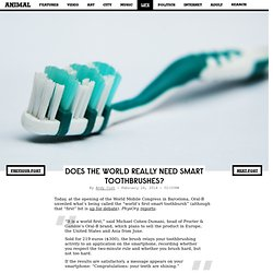 Does the World Really Need Smart Toothbrushes?