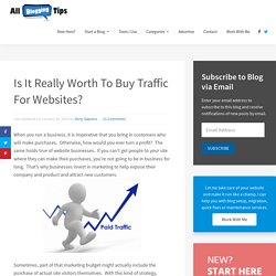 Is It Really Worth To Buy Traffic For Websites or Blogs?