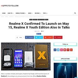 Realme X Confirmed To Launch on May 15, Realme X Youth Edition Also In Talks