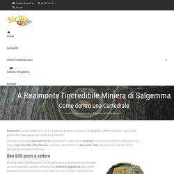 A Realmonte, la Cattedrale di Sale e la Miniera di Salgemma