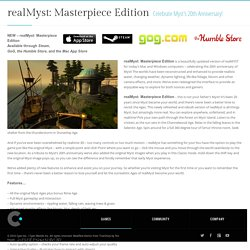 realMyst: Masterpiece Edition - Cyan, Inc. - Makers of Myst, Riven, and More