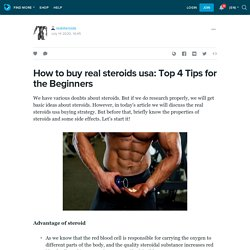 How to buy real steroids usa: Top 4 Tips for the Beginners: realsteroids — LiveJournal