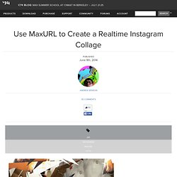 Use MaxURL to Create a Realtime Instagram Collage