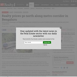 Realty prices go north along metro corridor in Bengaluru - India Property Journal
