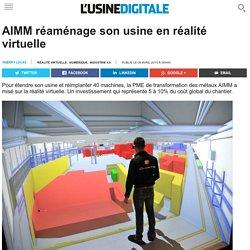 AIMM réaménage son usine en réalité virtuelle