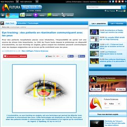 Eye tracking : des patients en réanimation communiquent avec les yeux